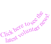 Click here to see the latest volunteer news!
